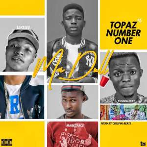 Topaz Number1 X Young Lexzy X Lekelee X Marksface (M2D Viper) - Ma Dull