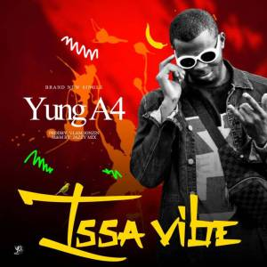 Download Yung A4 Issa Vibe