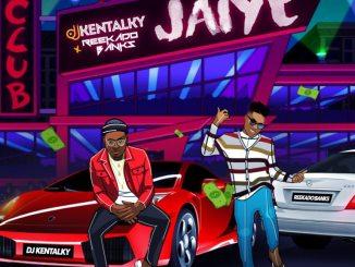 DJ Kentalky – Jaiye ft. Reekado Banks