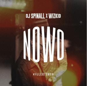 DJ Spinall Nowo ft Wizkid