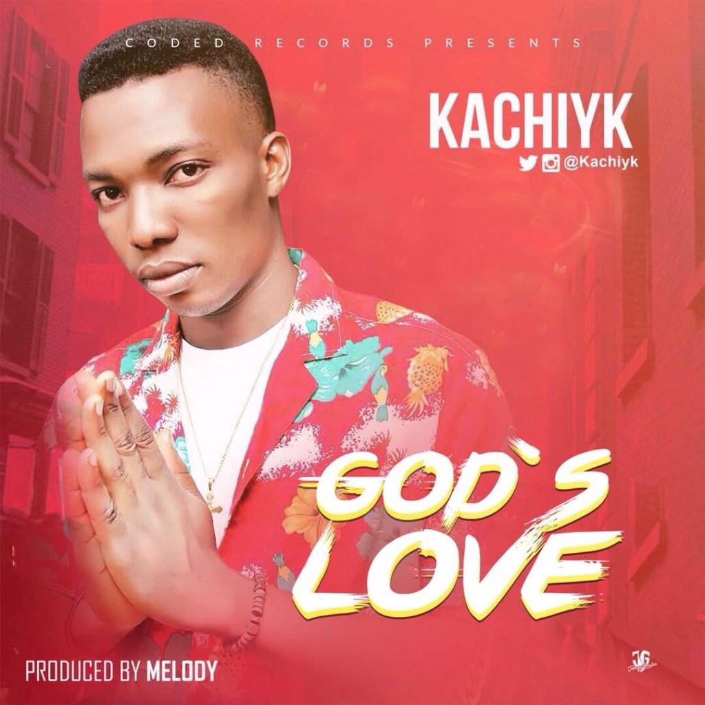 Kachiyk - God's Love