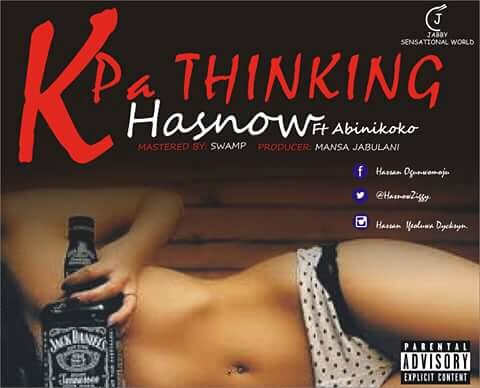 Hasnow ft Abinikoko - Kpa Thinking