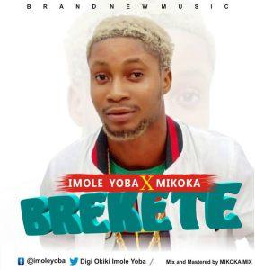 Brekete - Imole Yoba Ft Mikoka