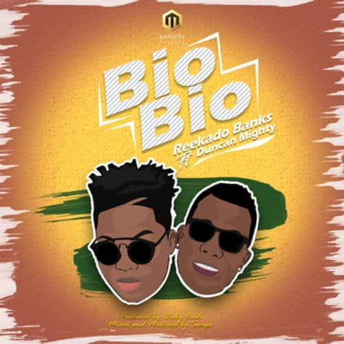 Reekado Banks ft. Duncan Mighty - Bio Bio