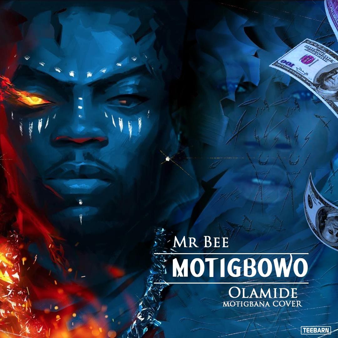 Mr Bee - Motigbowo (Motigbana Cover)