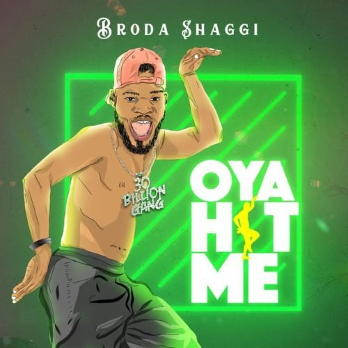 Broda Shaggi Oya Hit Me Music Download