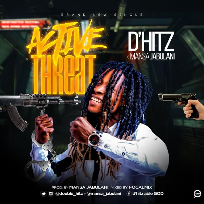 D'Hitz x Mansa Jabulani – Active Threat