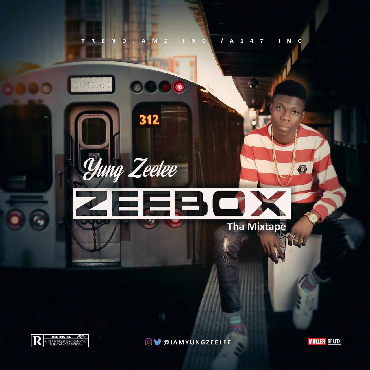 Yung Zeelee - ZeeBox (Tha Mixtape)