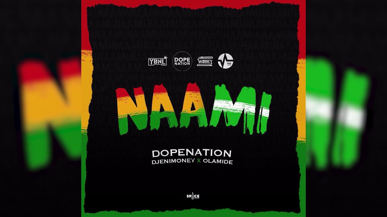 Download DopeNation x Dj Enimoney x Olamide - Naami