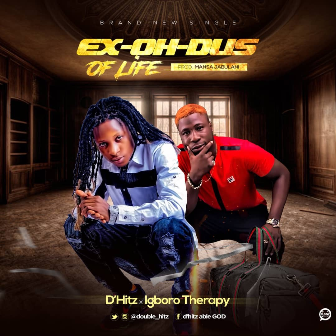 D'hitz x Igboro Therapy - EX-OH-DUS Of Life