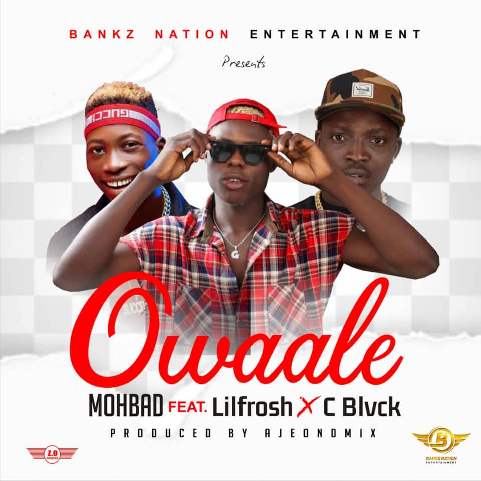 [Audio] Mohbad - Owaale ft. Lil Frosh & Cblack