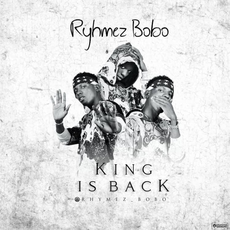 [Audio] Rhymez Bobo - King Is Back