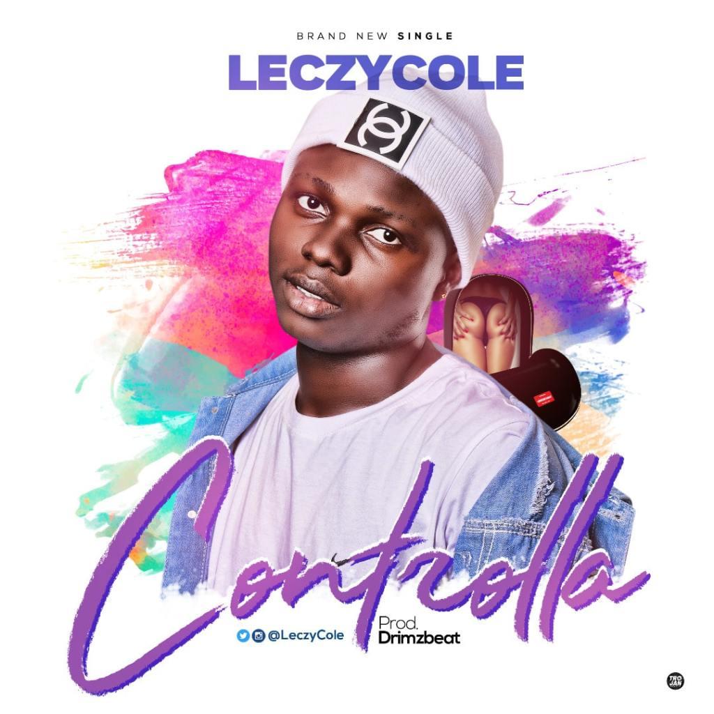 Leczycole - Controlla (Prod  by Drimzbeat) - IJEBULOADED