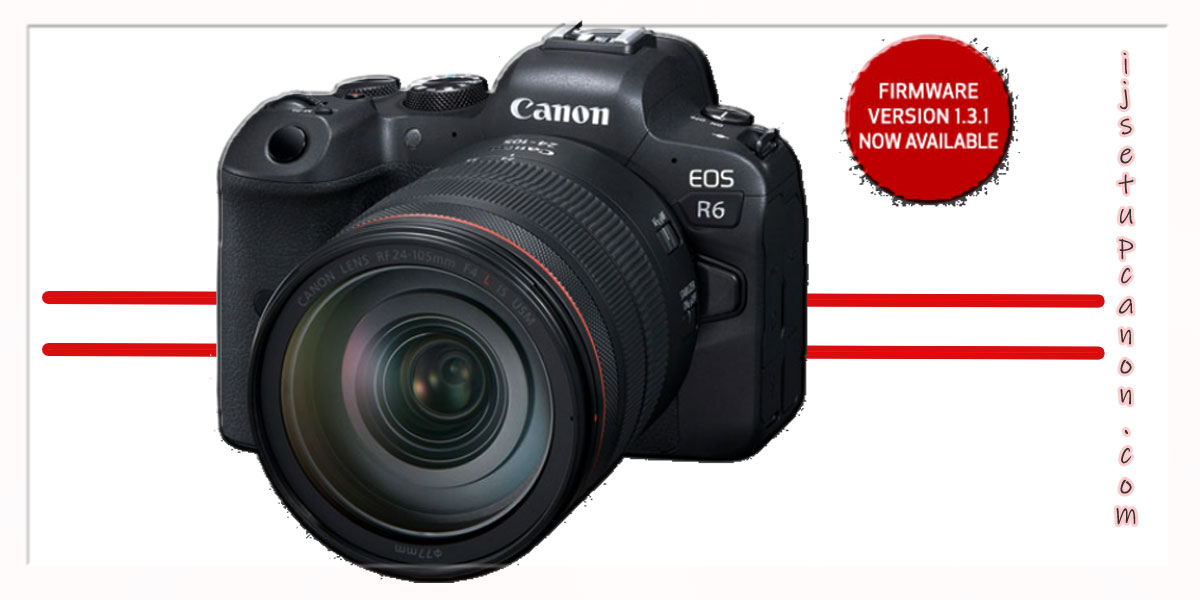 Canon EOS R6 New Firmware Update