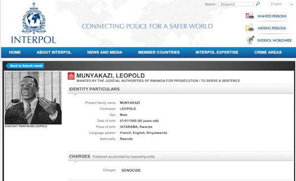 Dr. Leopold Munyakazi is listed as a WANTED criminal on the INTERPOL web site. Meanwhile, INTERPOL does not list as WANTED the 40 high-ranking Rwandan military officials indicted by Spanish Judge Andreu Merelles on 6 February 2008 for genocide, war crimes, crimes against humanity and terrorism under the doctrine of Universal Jurisdiction.