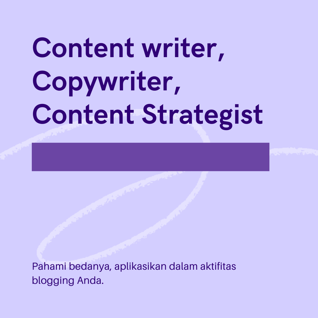 Perbedaan Content Writing, Copywriting, dan Content Strategy
