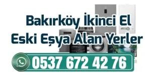 Bakırköy Eski Eşya Alan Yerler