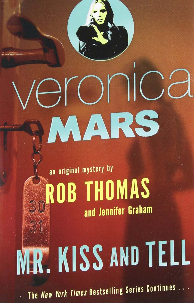 Veronica Mars 02 - Mr Kiss and Tell