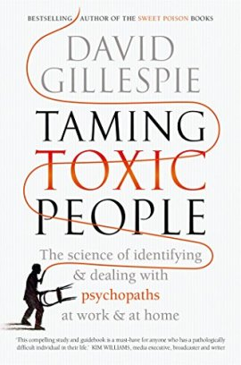Taming Toxic People: The Science of Identifying and Dealing with Psychopaths at Work & at Home ebook epub/pdf/prc/mobi/azw3