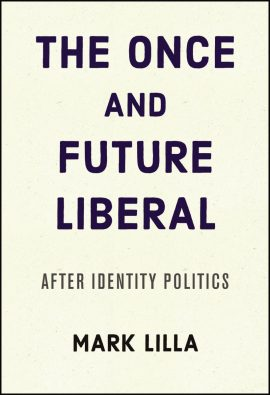 The Once and Future Liberal: After Identity Politics ebook epub/pdf/prc/mobi/azw3 download free