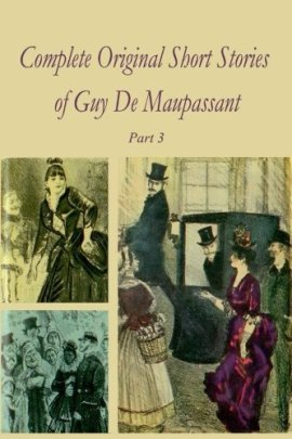 Complete Original Short Stories of Guy De Maupassant ebook epub/pdf/prc/mobi/azw3 download free