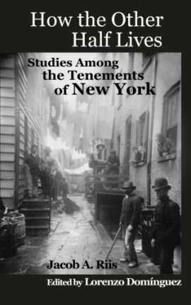 How the Other Half Lives: Studies Among the Tenements of New York ebook epub/pdf/prc/mobi/azw3 download free