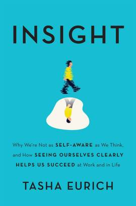 Insight: Why We're Not as Self-Aware as We Think