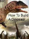 how-to-build-a-dinosaur