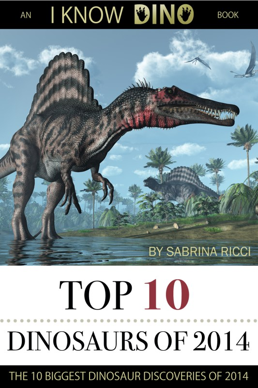 Top 10 Dinosaurs of 2014: An I Know Dino Book