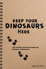 Keep Your Dinosaurs Here