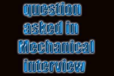 Mechanical interview questions