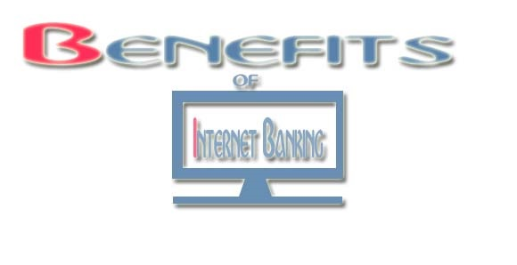 Benefits of Intrnet Banking