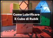Come Lubrificare il Cubo di Rubik