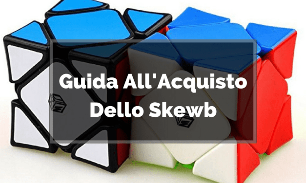 Guida all'acquisto dello Skewb
