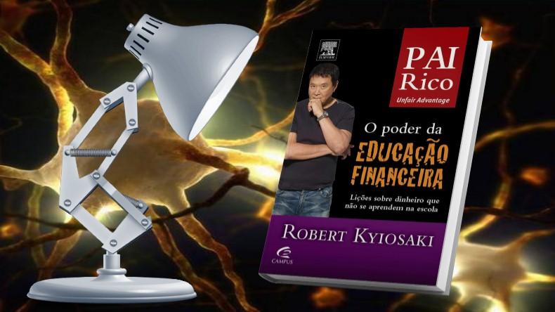 O Guia do Pai Rico | Robert Kiyosaki - O Poder da Educação Financeira