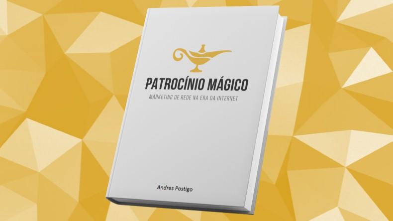 Livros de Marketing Multinivel | Patrocínio Mágico- Andres Postigo