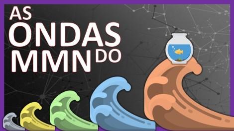 As Onda do MMN | Destaque