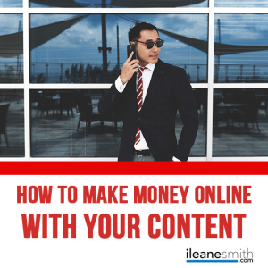 How to Monetize Your Content and Make Money Online