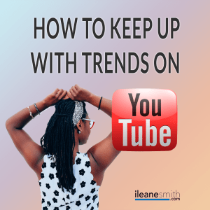 How To Keep Up With Trends on YouTube