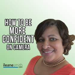 Gain confidence when you are in front of the camera