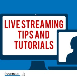 Live Streaming Tips and Tutorials
