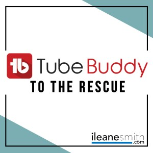 TubeBuddy Rescues Your YouTube
