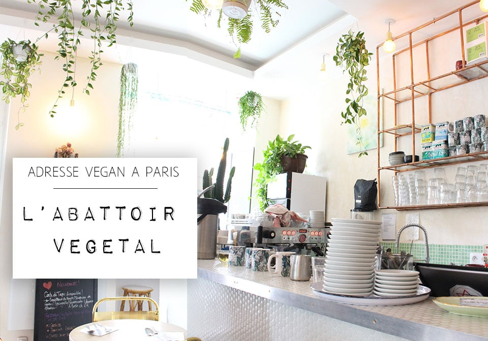 Paris – Restaurant vegan – L'abattoir végétal