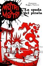 La spada del pirata, di Francesca Ruggiu Traversi, illustrazioni di Ivan Bigarella, edizioni EL 2013, 7,50 euro.