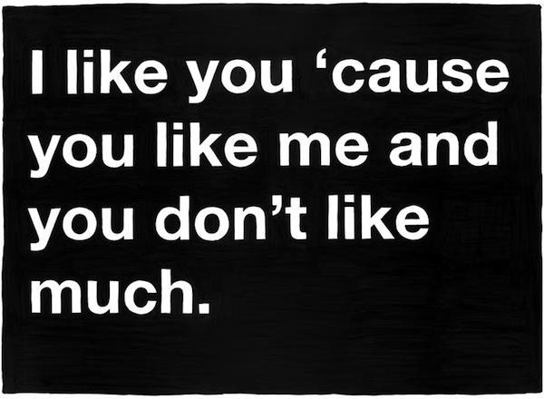 i like cause you like me