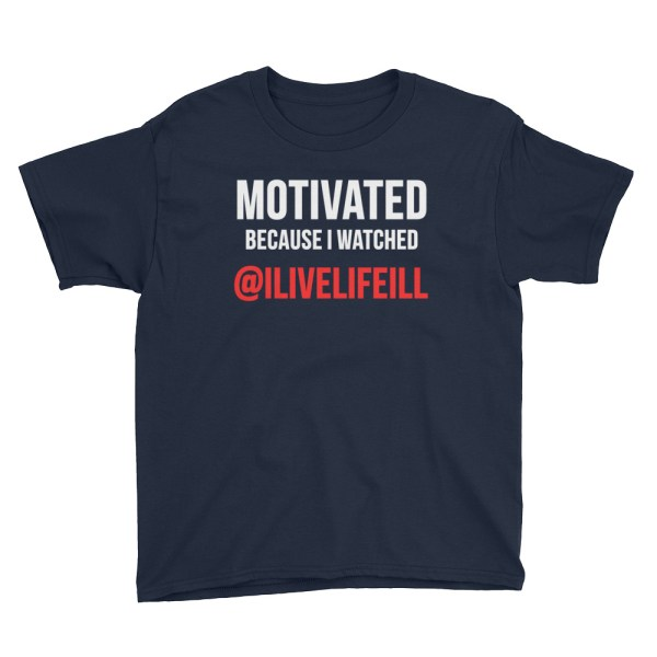 Motivated Because I Watched ilivelifeill Navy Youth Short Sleeve Tshirt
