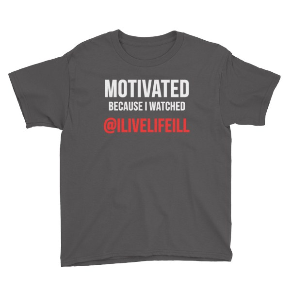 Motivated Because I Watched ilivelifeill Charcoal Youth Short Sleeve Tshirt