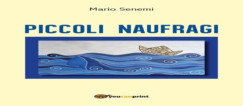 Piccoli Naufragi di Mario Senemi
