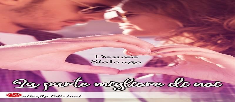 """Segnalazione libro """"La parte migliore di noi"""" di Desirèe Sfalanga"""