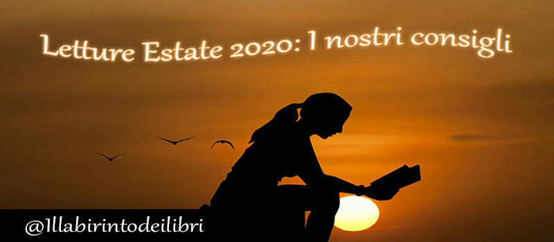 Letture Estate 2020: I nostri consigli